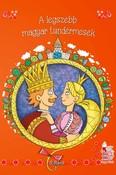 A legszebb magyar tündérmesék - Magyar Mesék (új kiadás)