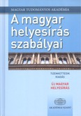 A magyar helyesírás szabályai (12. kiadás) /Új magyar helyesírás 2015.