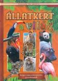 Állatkert a világ - Képes ismeretterjesztés gyerekeknek /Fedezzük fel együtt!