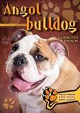 Angol bulldog - Gazdiképző kisokos /Állattartók kézikönyve