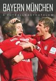 Bayern München /A futballnagyhatalom