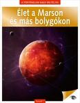 Élet a Marson és más bolygókon - A történelem nagy rejtélyei 13.