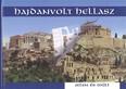Hajdanvolt Hellasz /Jelen és múlt