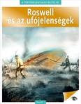 Roswell és az ufójelenségek - A történelem nagy rejtélyei 4.