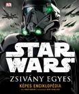 Star Wars: Zsivány Egyes /Képes enciklopédia