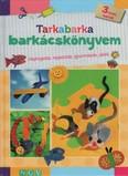 Tarkabarka barkácskönyvem 3 éves kortól - Hajtogatás, ragasztás, gyurmázás, játék