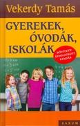 Gyerekek, óvodák, iskolák /Bővített átdolgozott kiadás