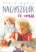 Nagyszülők és unokák /Szülők könyvtára (2. kiadás)
