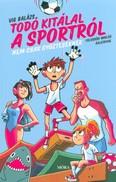 Todó kitálal a sportról - Nem csak győzteseknek