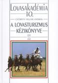 A lovasturizmus kézikönyve /Lovasakadémia 10.