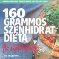 160 grammos szénhidrátdiéta /Az életmódkönyv - 85 recepttel