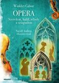 Opera - Szerelem, halál, téboly a színpadon