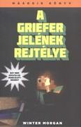 A Griefer jelének rejtélye /Egy nem hivatalos Minecraft-regény 2.
