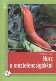 Harc a meztelencsigákkal /Kertészkönyvtár